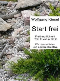 """""""Start frei Freiberuflichkeit"""", das E-Book von Wolfgang Kiesel (Foto: Autor)"""