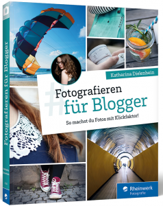 Fotografieren für Blogger von Katharina Dielenhein